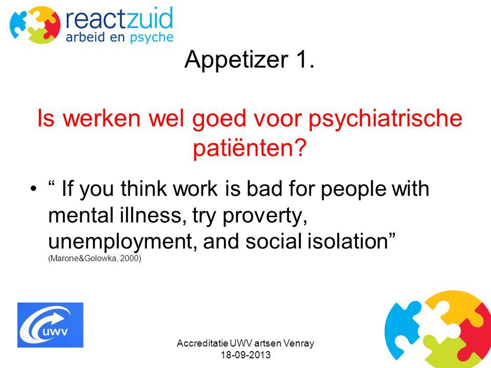 Appetizer 1. Is werken wel goed voor psychiatrische patiënten