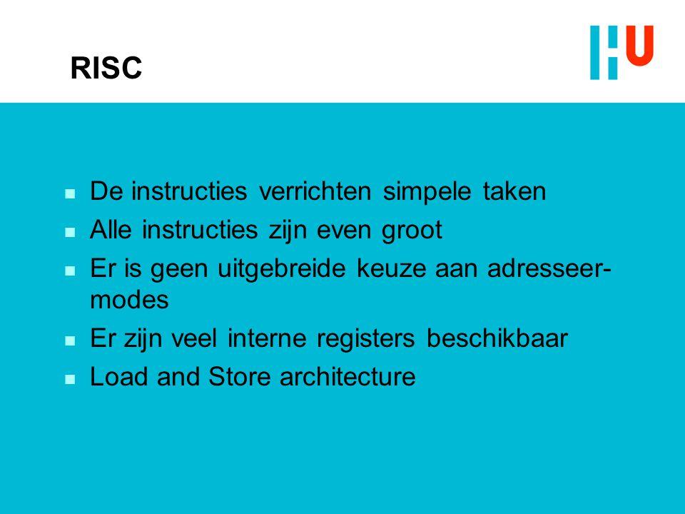 RISC De instructies verrichten simpele taken