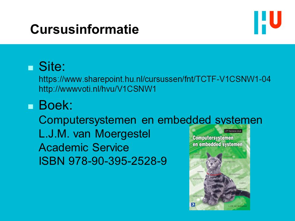 Cursusinformatie Site: https://www.sharepoint.hu.nl/cursussen/fnt/TCTF-V1CSNW1-04 http://wwwvoti.nl/hvu/V1CSNW1.