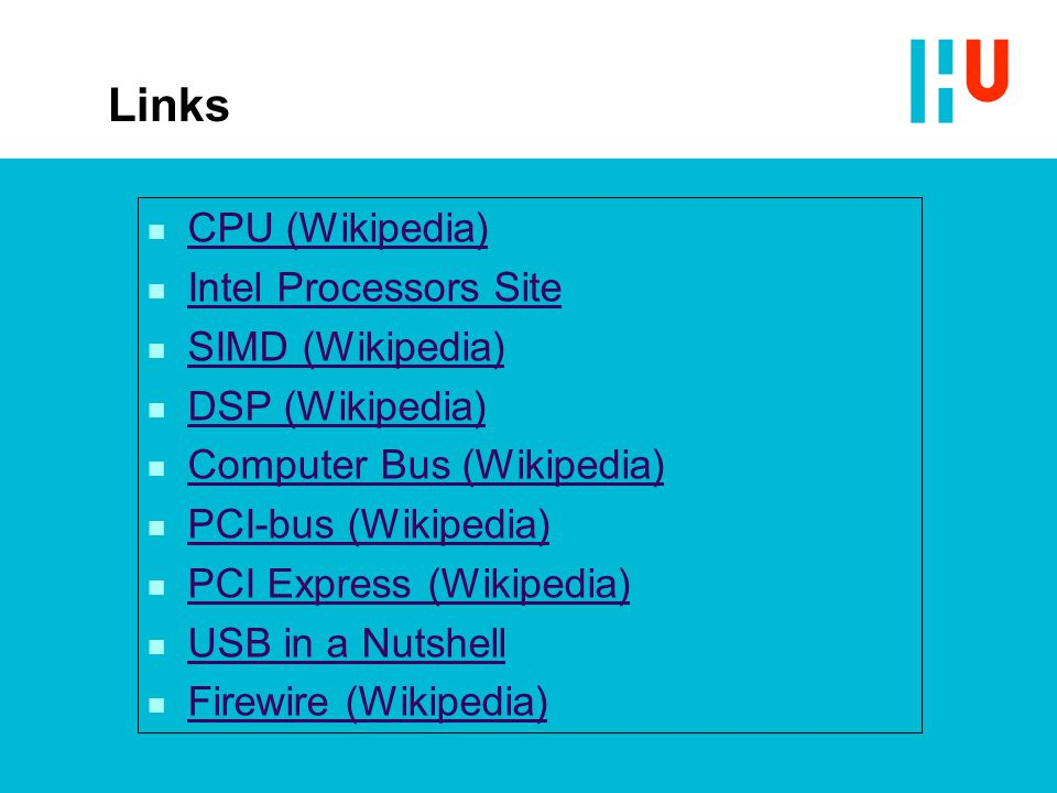 Links CPU (Wikipedia) Intel Processors Site SIMD (Wikipedia)