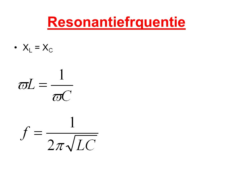 Resonantiefrquentie XL = XC