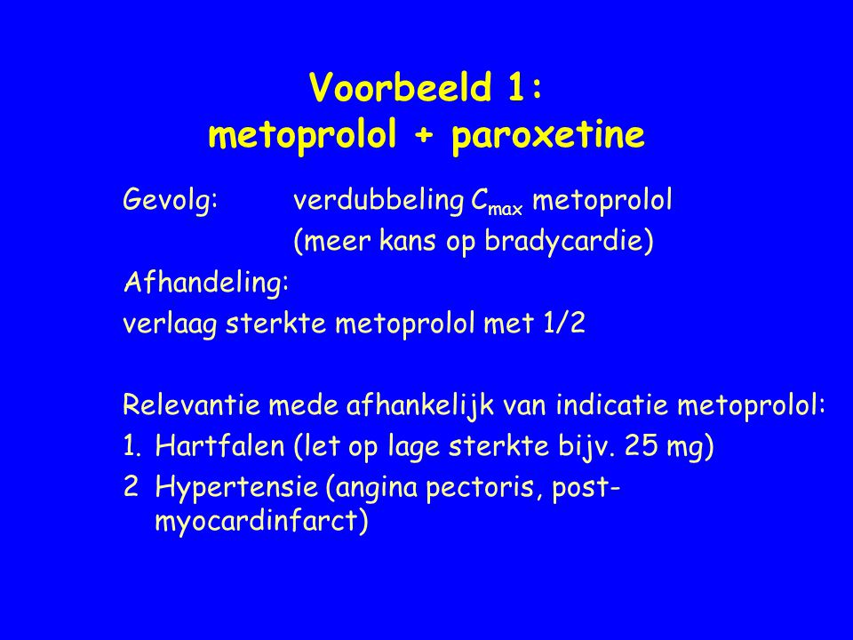 Voorbeeld 1: metoprolol + paroxetine