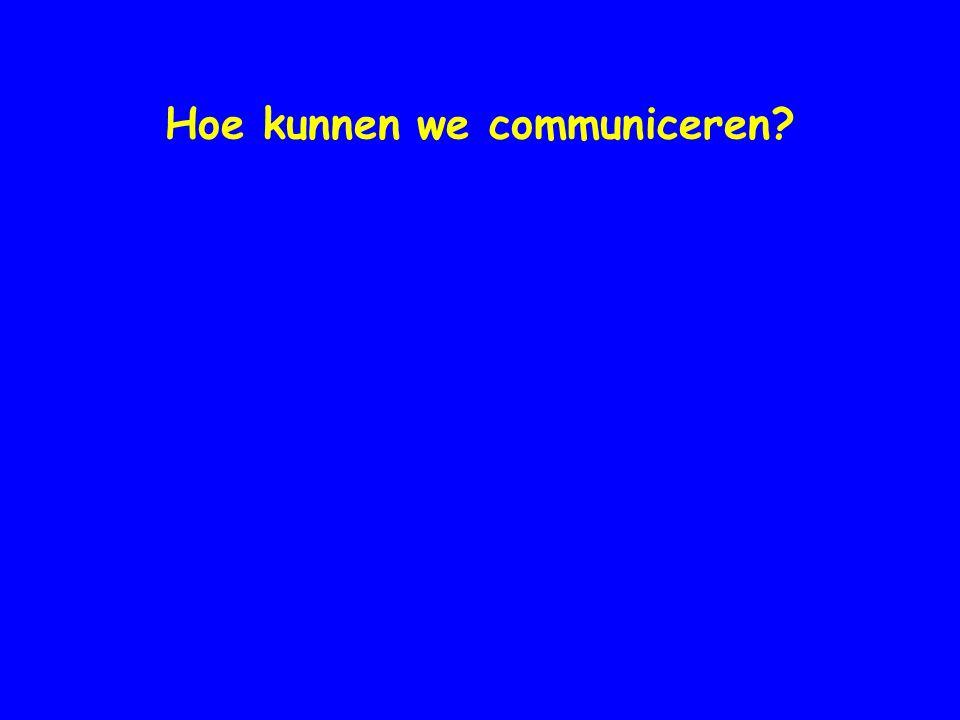Hoe kunnen we communiceren