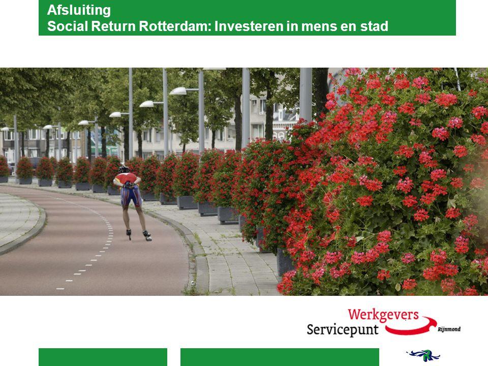 Afsluiting Social Return Rotterdam: Investeren in mens en stad