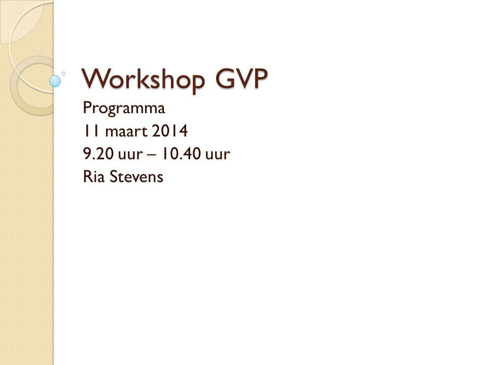 Programma 11 maart 2014 9.20 uur – 10.40 uur Ria Stevens