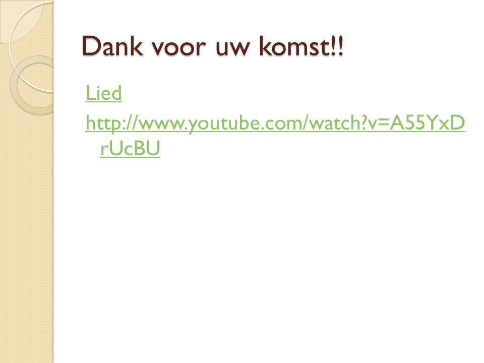 Dank voor uw komst!! Lied http://www.youtube.com/watch v=A55YxD rUcBU