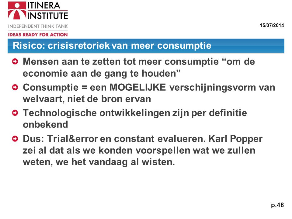 Risico: crisisretoriek van meer consumptie