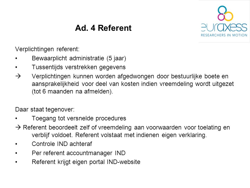 Ad. 4 Referent Verplichtingen referent: