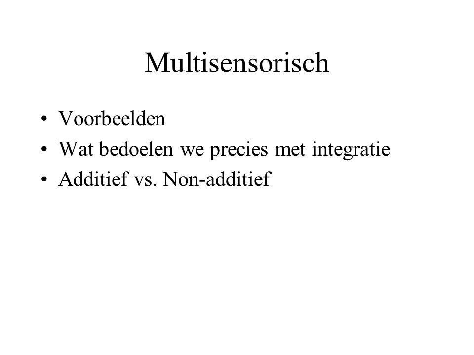 Multisensorisch Voorbeelden Wat bedoelen we precies met integratie