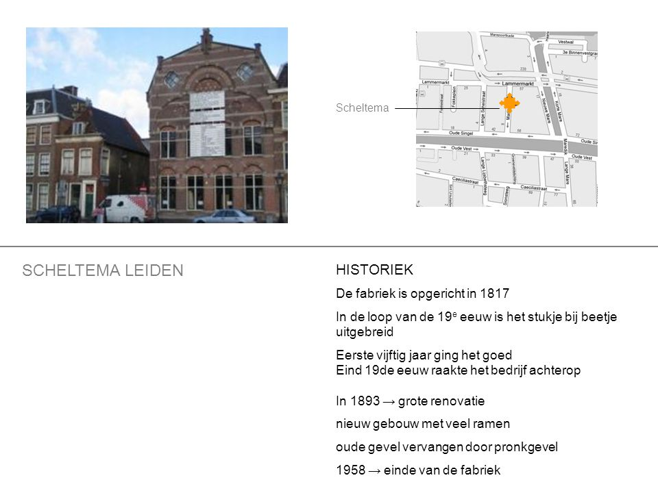 SCHELTEMA LEIDEN HISTORIEK De fabriek is opgericht in 1817