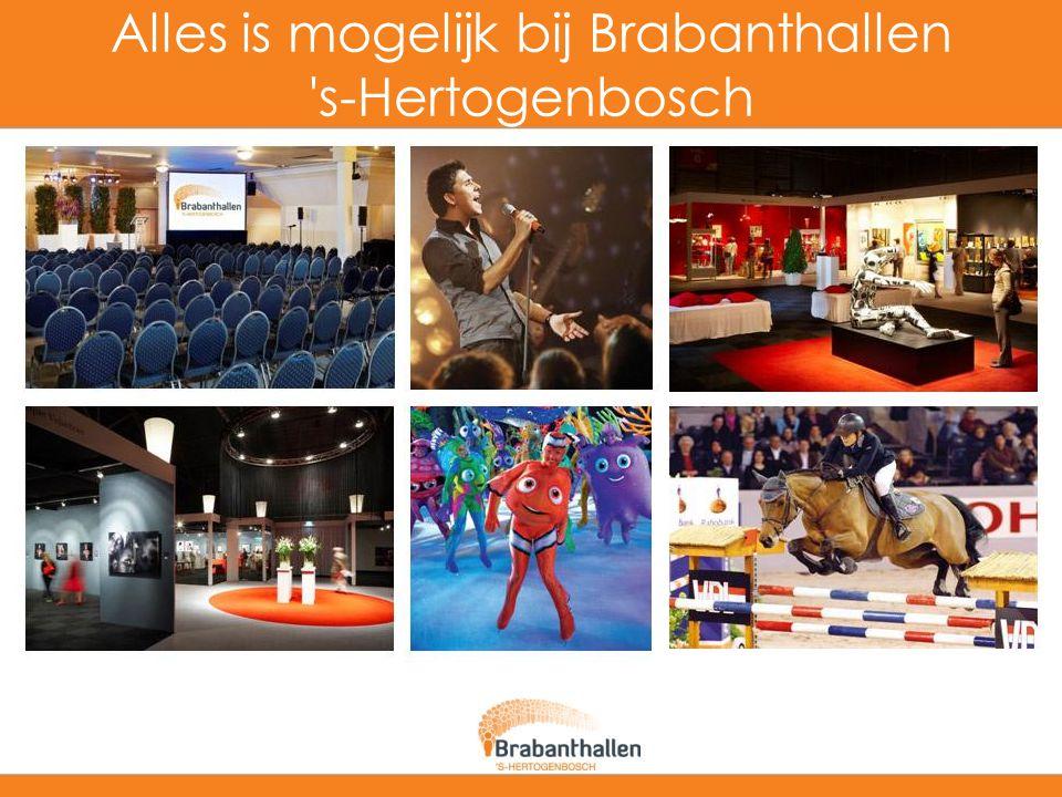 Alles is mogelijk bij Brabanthallen s-Hertogenbosch