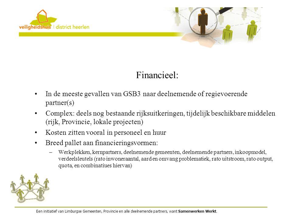 Financieel: In de meeste gevallen van GSB3 naar deelnemende of regievoerende partner(s)