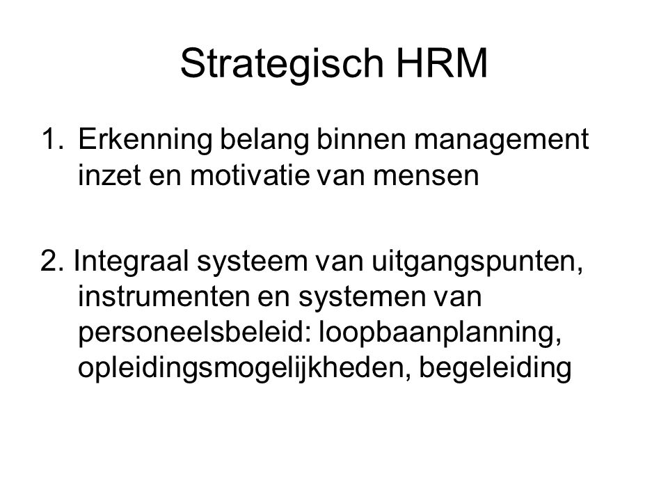 Strategisch HRM Erkenning belang binnen management inzet en motivatie van mensen.
