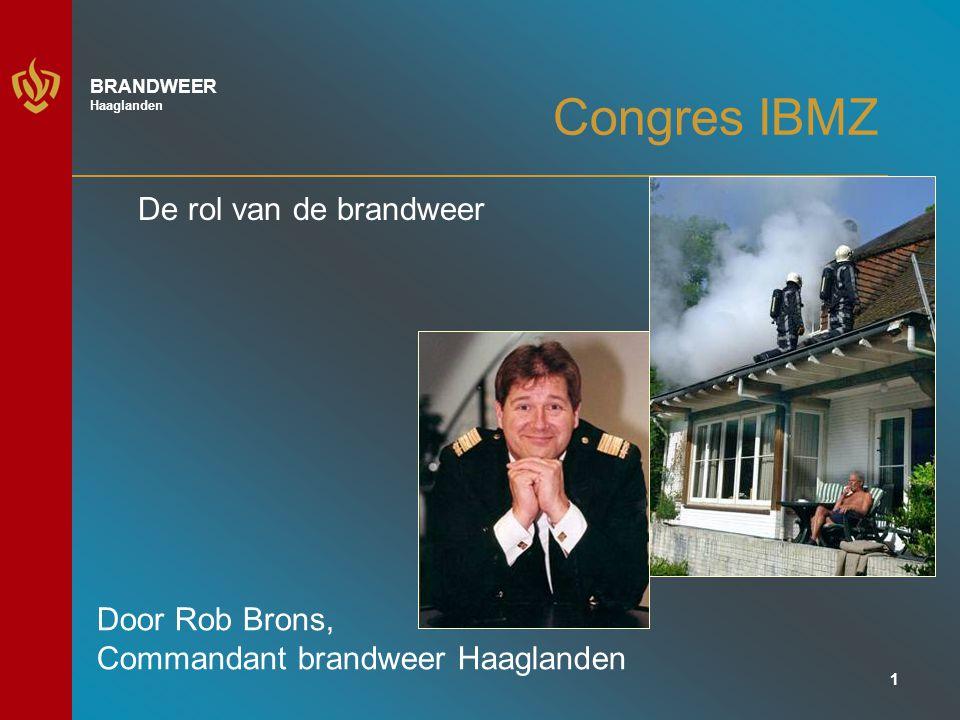 Congres IBMZ De rol van de brandweer Door Rob Brons,