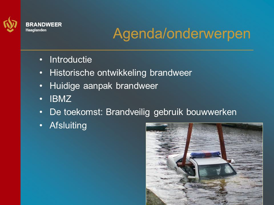 Agenda/onderwerpen Introductie Historische ontwikkeling brandweer