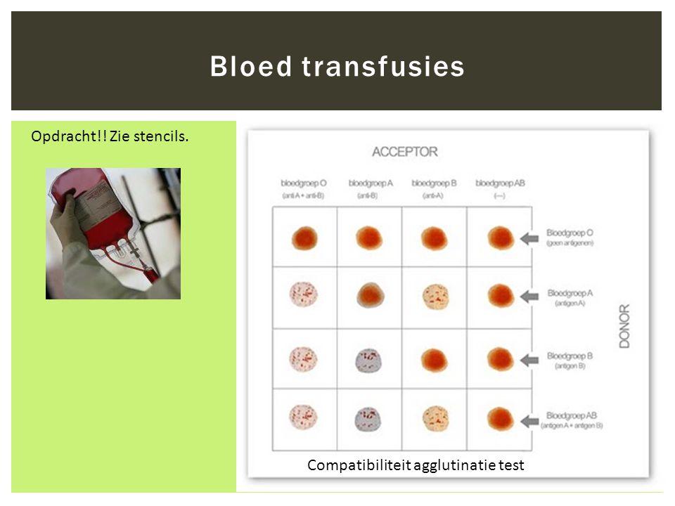 Bloed transfusies Opdracht!! Zie stencils.