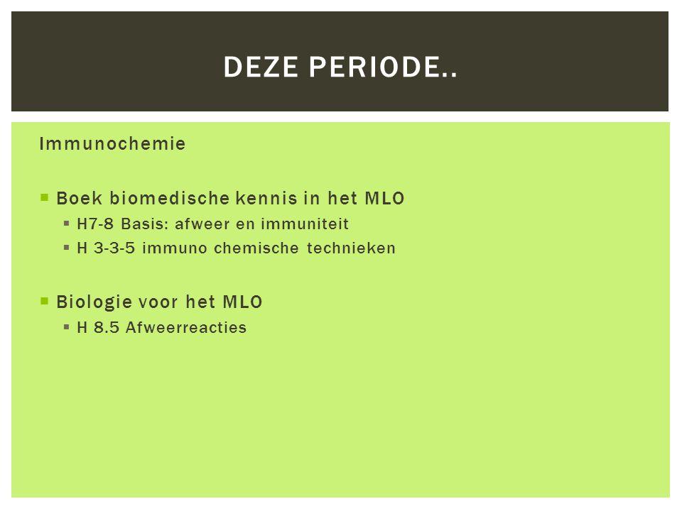Deze periode.. Immunochemie Boek biomedische kennis in het MLO