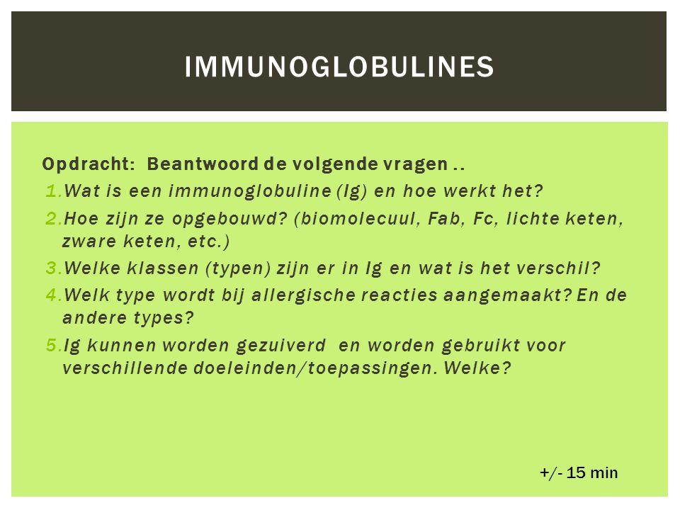 immunoglobulines Opdracht: Beantwoord de volgende vragen ..