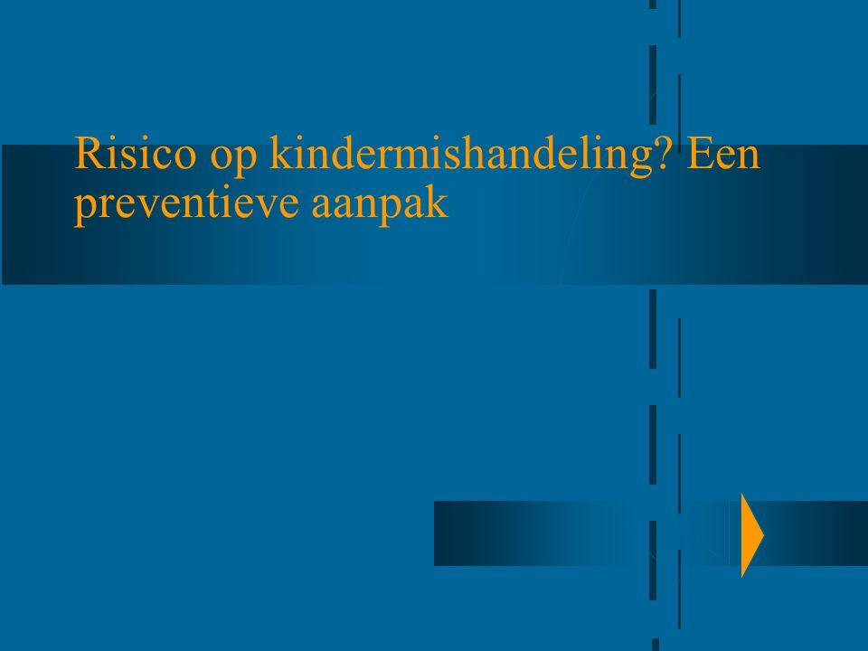Risico op kindermishandeling Een preventieve aanpak
