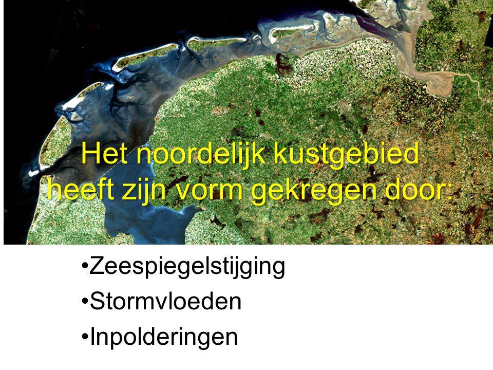 Het noordelijk kustgebied heeft zijn vorm gekregen door: