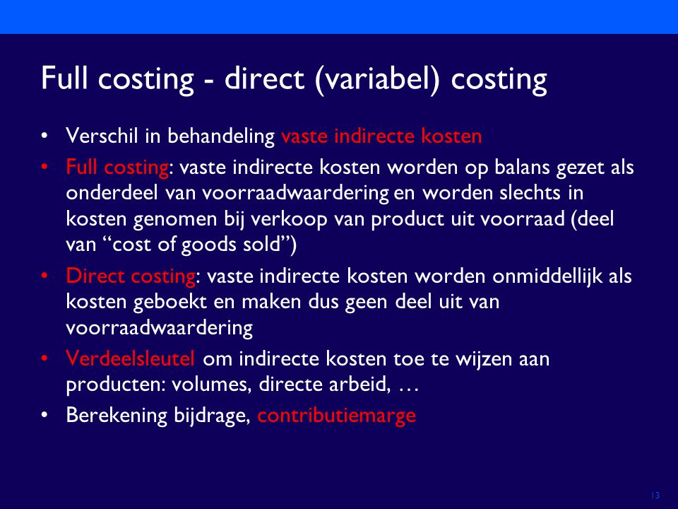 Full costing - direct (variabel) costing
