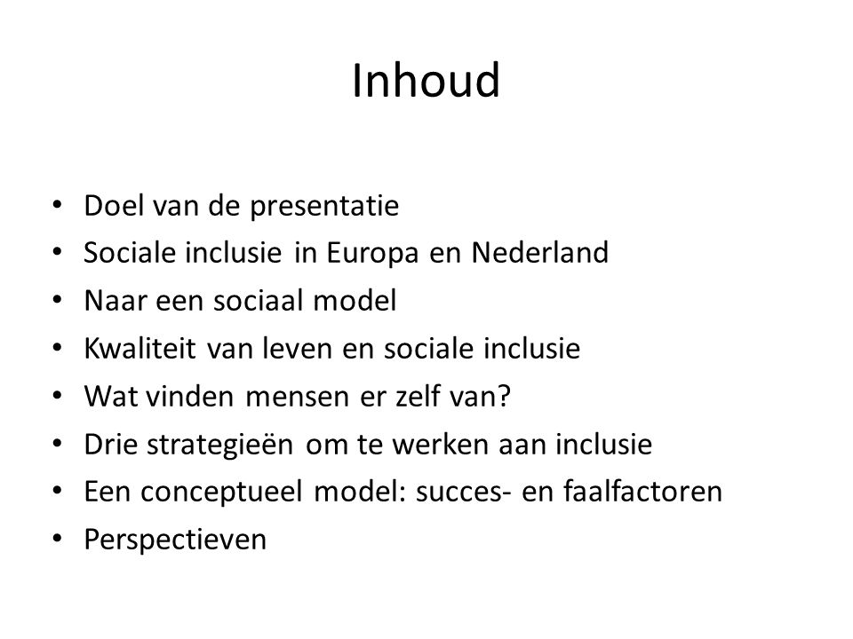 Inhoud Doel van de presentatie Sociale inclusie in Europa en Nederland