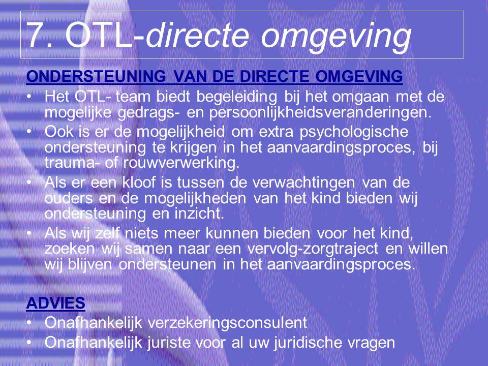 7. OTL-directe omgeving ONDERSTEUNING VAN DE DIRECTE OMGEVING