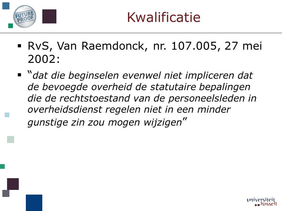 Kwalificatie RvS, Van Raemdonck, nr. 107.005, 27 mei 2002: