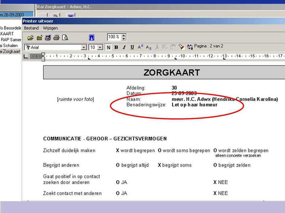 Gegevens kunnen direct ingebouwd worden in een zorgkaart, wat dubbel werk overbodig maakt, al moeten er altijd nog zaken individueel ingevuld of aangevuld worden; het is een Minimum data set