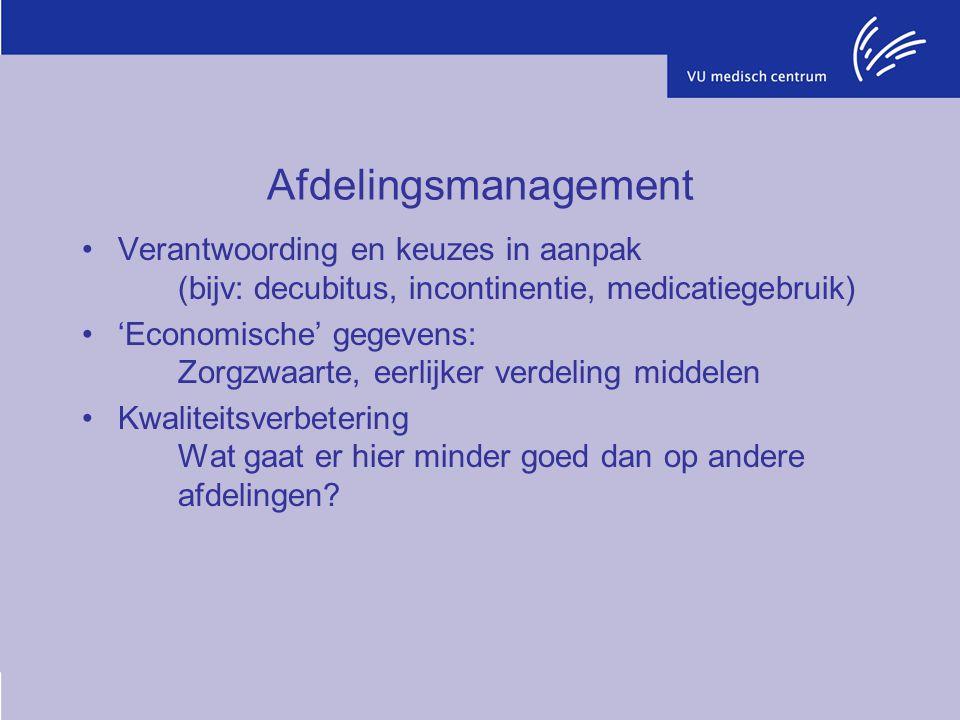 Afdelingsmanagement Verantwoording en keuzes in aanpak (bijv: decubitus, incontinentie, medicatiegebruik)