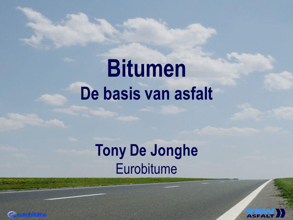 Bitumen De basis van asfalt Tony De Jonghe Eurobitume