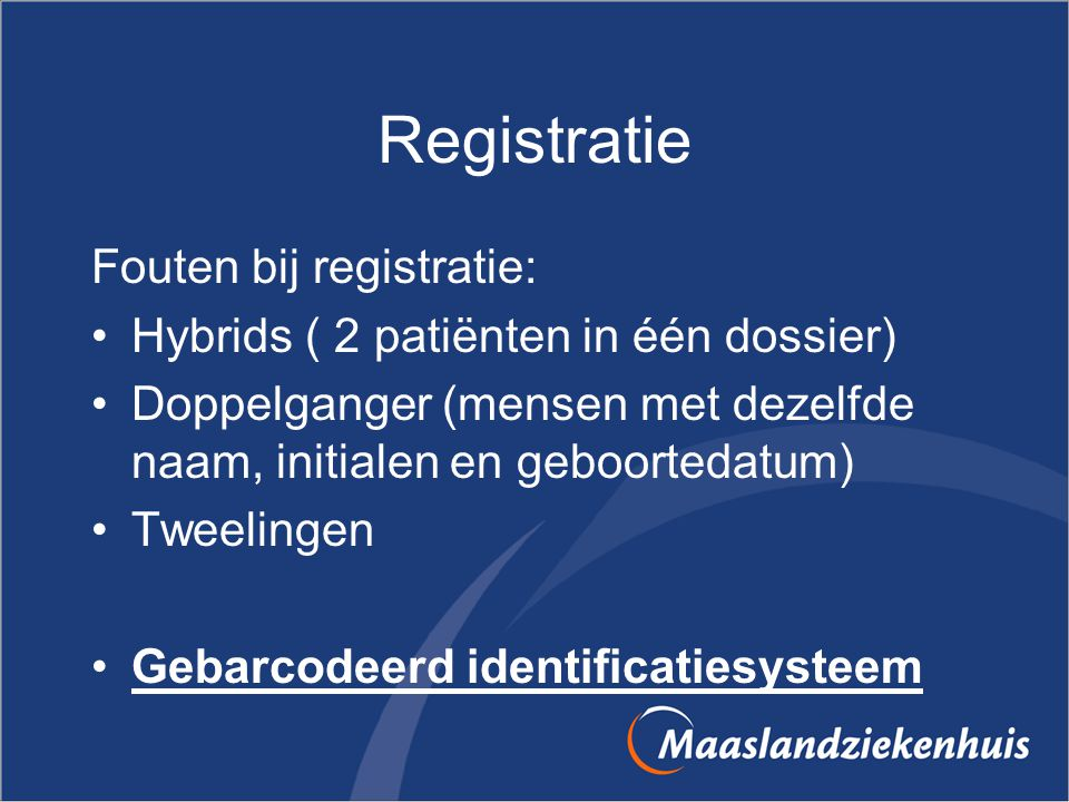 Registratie Fouten bij registratie: