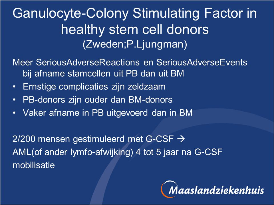 Ganulocyte-Colony Stimulating Factor in healthy stem cell donors (Zweden;P.Ljungman)