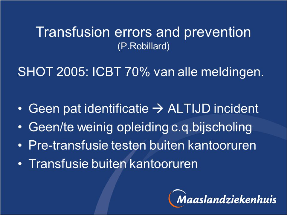 Transfusion errors and prevention (P.Robillard)