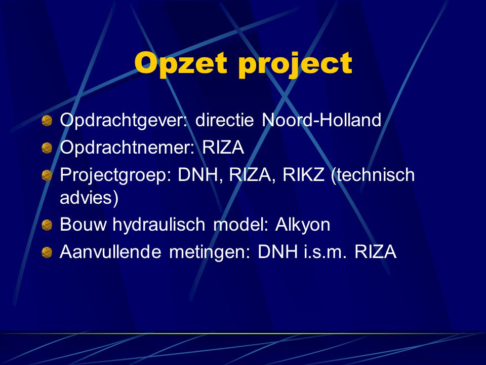Opzet project Opdrachtgever: directie Noord-Holland