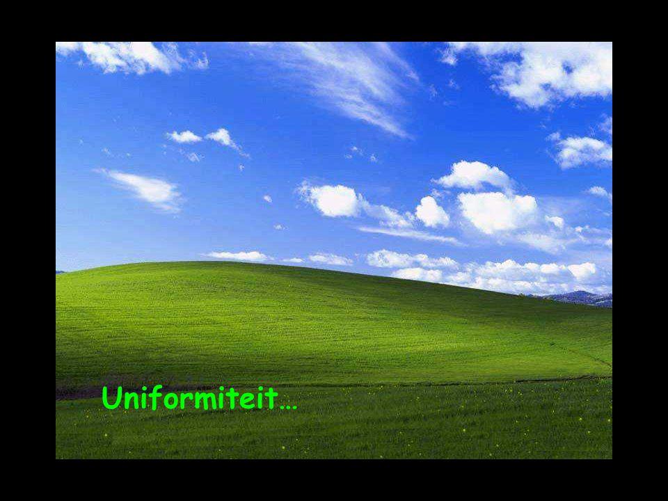 Uniformiteit…