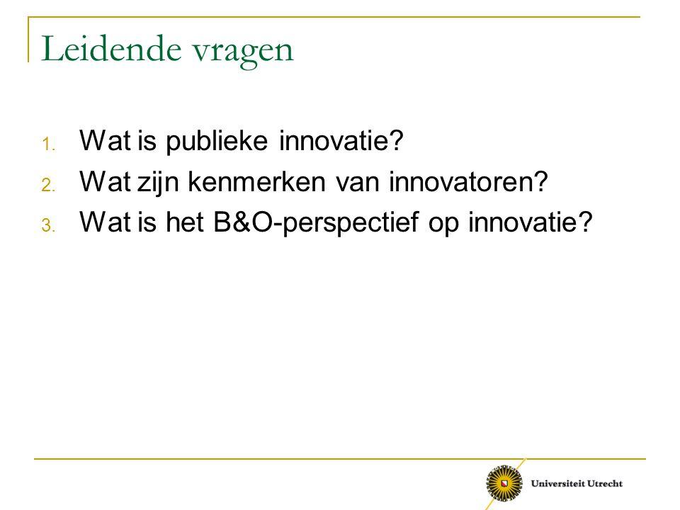 Leidende vragen Wat is publieke innovatie
