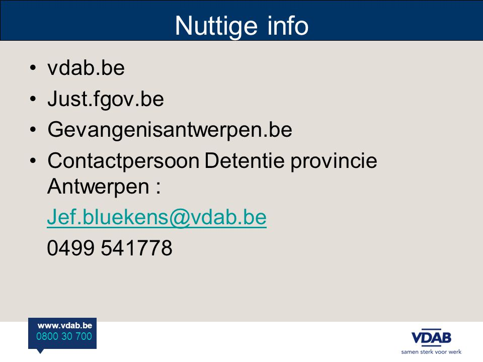 Nuttige info vdab.be Just.fgov.be Gevangenisantwerpen.be