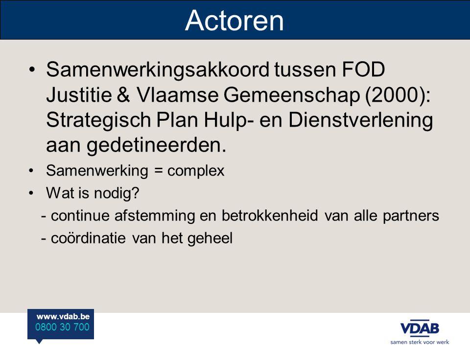 Actoren Samenwerkingsakkoord tussen FOD Justitie & Vlaamse Gemeenschap (2000): Strategisch Plan Hulp- en Dienstverlening aan gedetineerden.