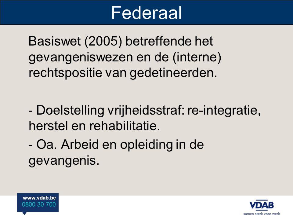 Federaal Basiswet (2005) betreffende het gevangeniswezen en de (interne) rechtspositie van gedetineerden.