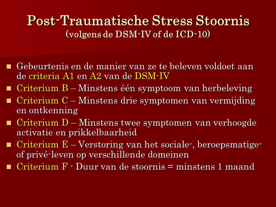 Post-Traumatische Stress Stoornis (volgens de DSM-IV of de ICD-10)