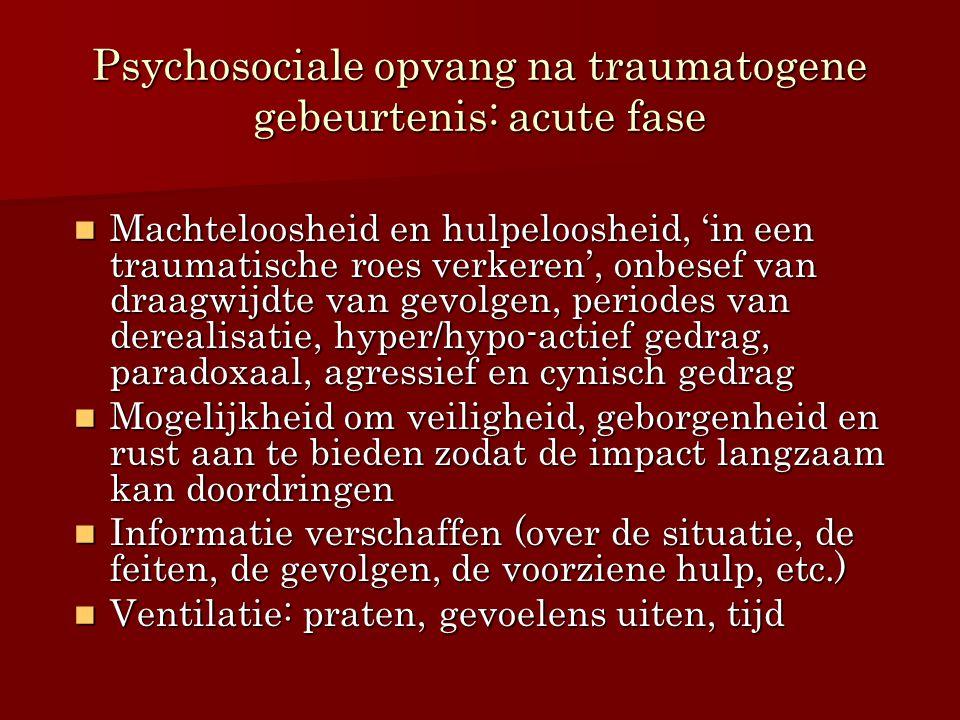 Psychosociale opvang na traumatogene gebeurtenis: acute fase