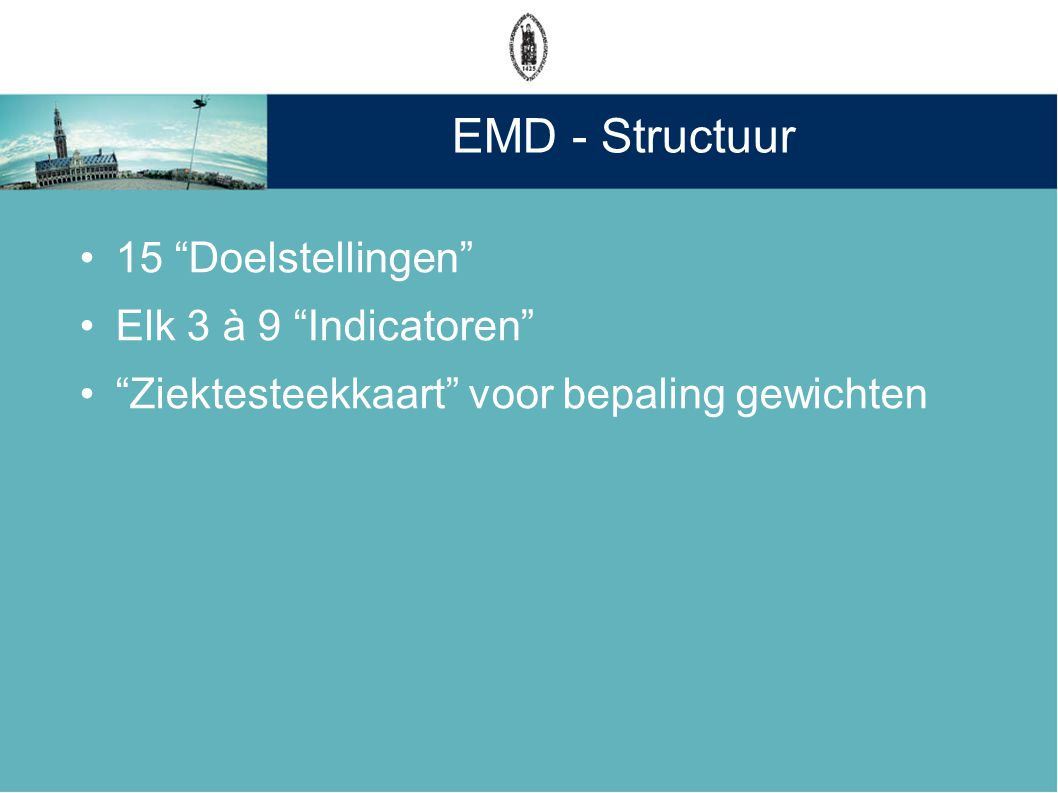 EMD - Structuur 15 Doelstellingen Elk 3 à 9 Indicatoren