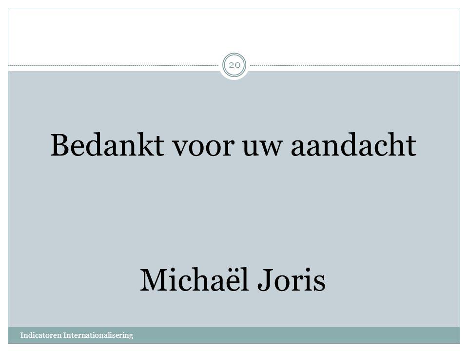 Bedankt voor uw aandacht Michaël Joris