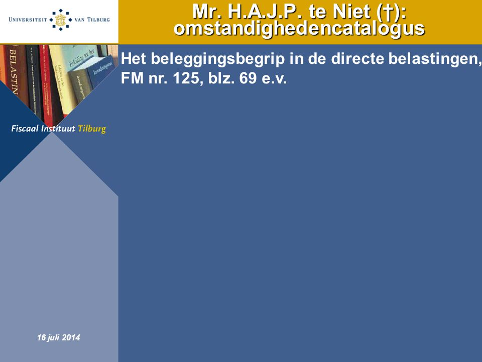 Mr. H.A.J.P. te Niet (†): omstandighedencatalogus
