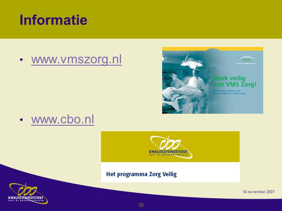 Informatie www.vmszorg.nl www.cbo.nl 14 november 2007