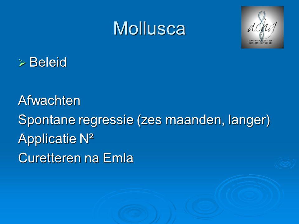 Mollusca Beleid Afwachten Spontane regressie (zes maanden, langer)