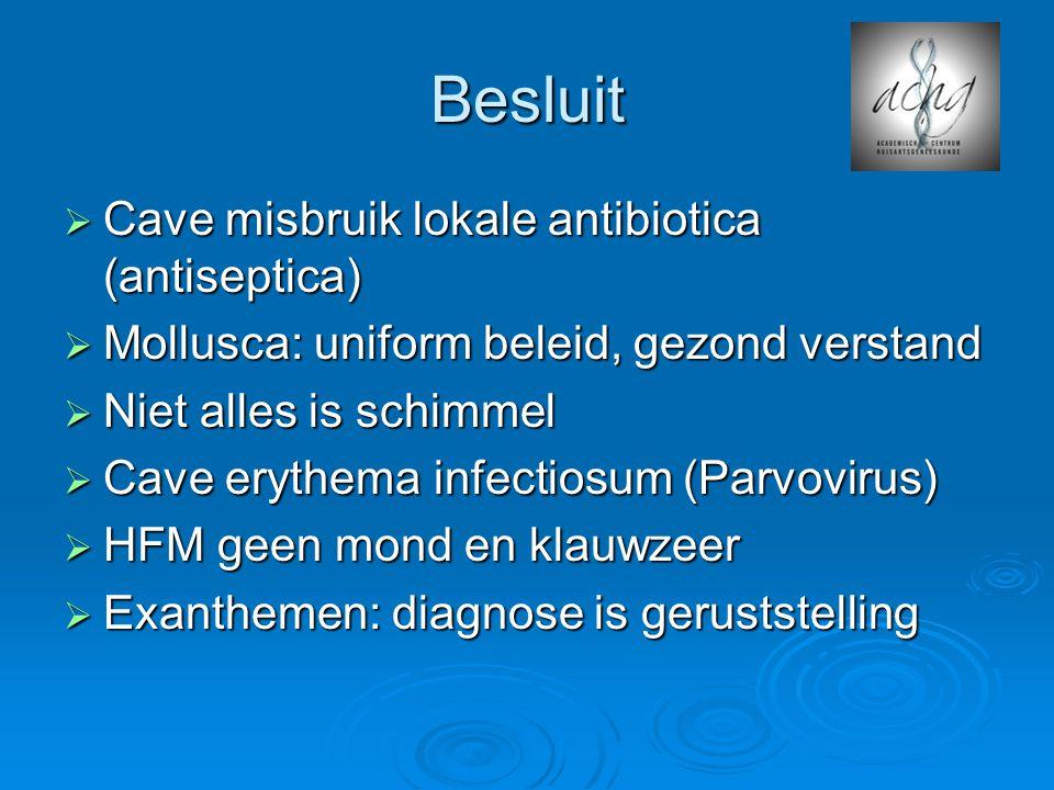 Besluit Cave misbruik lokale antibiotica (antiseptica)