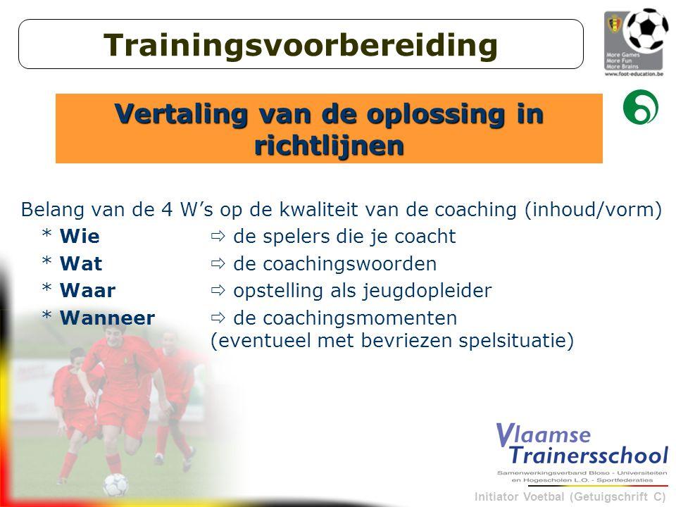 Trainingsvoorbereiding Vertaling van de oplossing in richtlijnen
