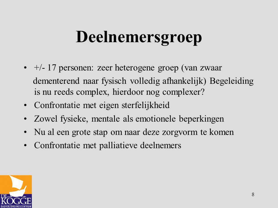 Deelnemersgroep +/- 17 personen: zeer heterogene groep (van zwaar